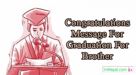 Graduation congratulations message for brother best wishes congratulations messages sms quotes wishes greeting cards for the graduation for brother m4hsunfo