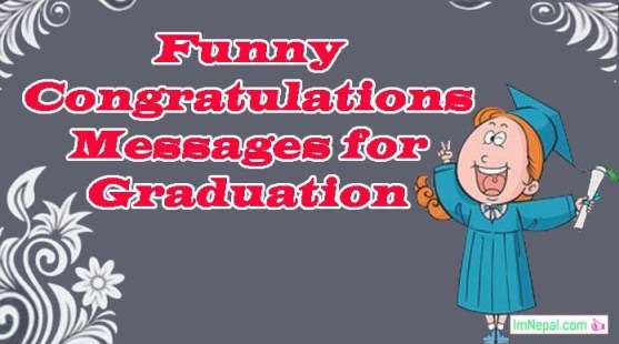 Funny Congratulations Message For Graduation - Quotes SMS, Wishes, Msg Image