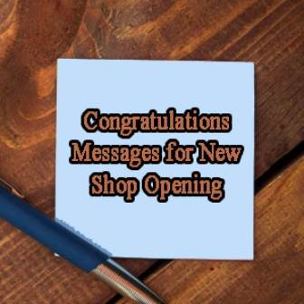 400 Congratulations Messages For New Shop Opening – Wishes for New Business Starting